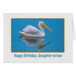 Cumpleaños, nuera, pelícano blanco tarjeta de felicitación