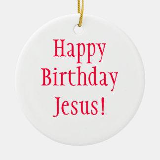 ¡Cumpleaños Ornamento-Feliz Jesús! Adorno Navideño Redondo De Cerámica