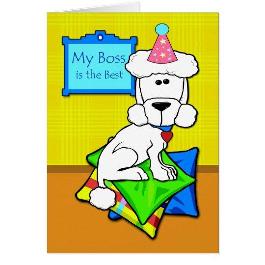 Cumpleaños para Boss, caniche blanco en las Tarjeta De Felicitación