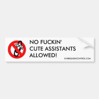 Cute assistants not allowed bumper sticker