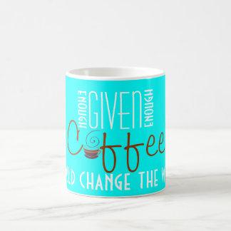 Dado bastante café me podría cambiar la mundo-Taza Taza Básica Blanca