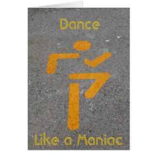 Danza como una tarjeta de nota maniaca