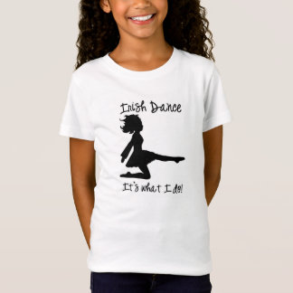 Danza del irlandés: ¡Es lo que lo hago! Camiseta