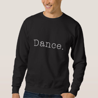 Danza. Plantilla blanco y negro de la cita de la Sudadera