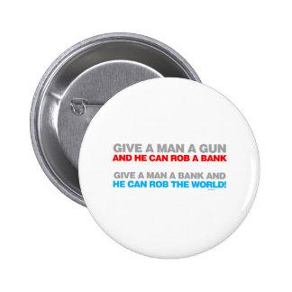 Dé a hombre un arma, Rob un banco - político diver Chapa Redonda De 5 Cm