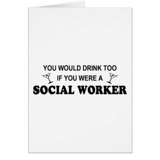 De la bebida asistente social también - tarjeta