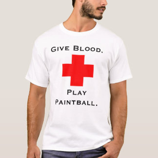 Dé la sangre.  Juegue al Paintball. Camiseta