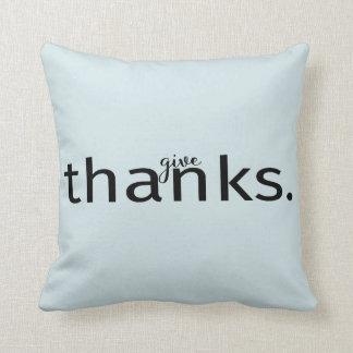Cojín Decorativo Dé la tipografía de las gracias en la almohada