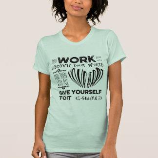 De motivación su trabajo es descubrir su mundo camiseta