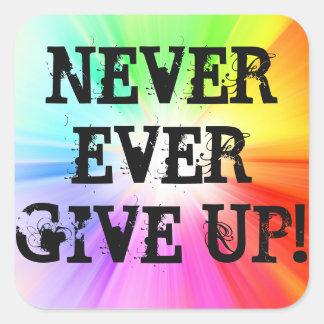 ¡Dé nunca nunca para arriba!!! Pegatina Cuadrada