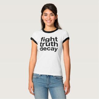 Decaimiento de la verdad de la lucha camiseta
