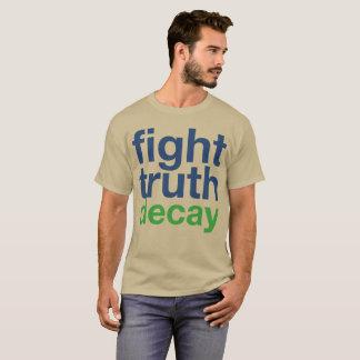 ¡Decaimiento de la verdad de la lucha! ¡Resista el Camiseta