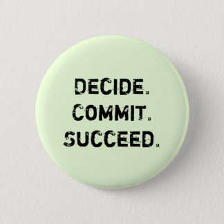 Decida. Confíe. Tenga éxito. El decir de Chapa Redonda De 5 Cm