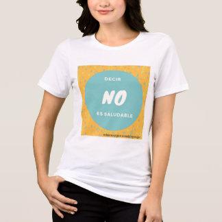 Decir no es saludable camiseta