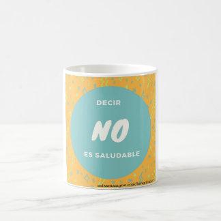 Decir no es saludable taza de café