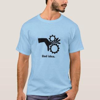 Dedos en los engranajes, mala idea camiseta