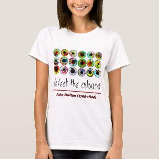 Defeat the colours. John Dalton. Camiseta