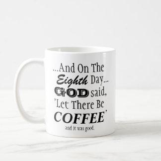 """""""Deje allí sea taza del café"""""""
