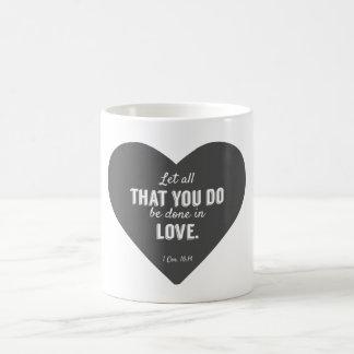 Deje todos que le hacen en amor taza de café