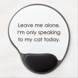 Déjeme me solo están hablando solamente a mi gato alfombrilla gel
