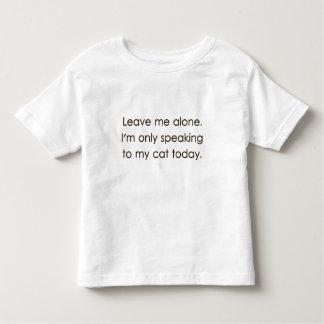 Déjeme me solo están hablando solamente a mi gato camiseta de bebé