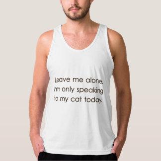 Déjeme me solo están hablando solamente a mi gato camiseta de tirantes