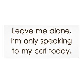 Déjeme me solo están hablando solamente a mi gato lona