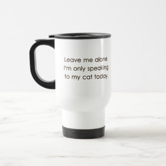 Déjeme me solo están hablando solamente a mi gato taza térmica