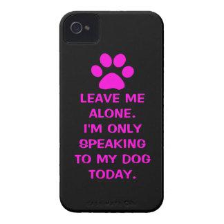 Déjeme me solo están hablando solamente a mi perro iPhone 4 protector