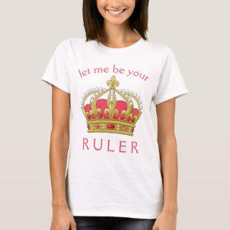 Déjeme ser su regla camiseta
