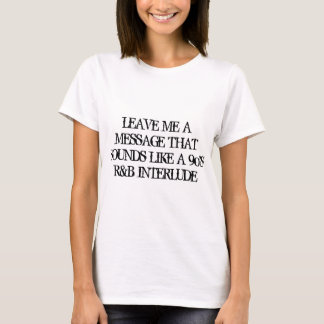 Déjeme un mensaje (la camiseta) camiseta