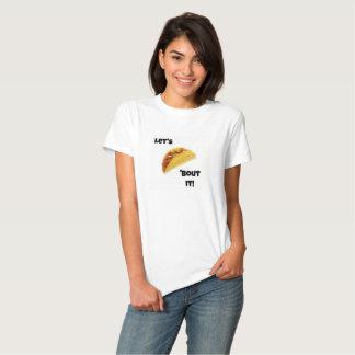¡Déjenos combate del Taco 'él! Camiseta