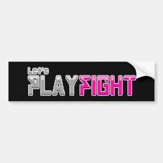 Déjenos pegatina para el parachoques de Playfight