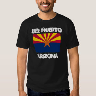 Del Muerto, Arizona Camiseta