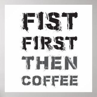 Del puño café primero entonces póster