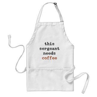 Delantal el sargento necesita el café