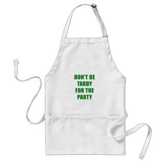 Delantal No sea tardío para el fiesta