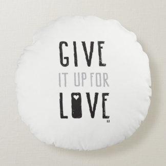 Délo para arriba para el amor (la almohada) cojín redondo