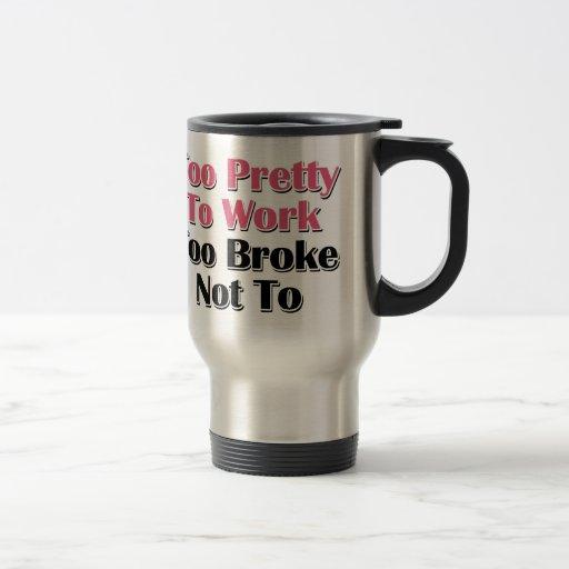 Demasiado bonito trabajar se rompió no a taza de café