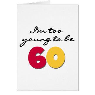 Demasiado joven ser 60 tarjeta de felicitación