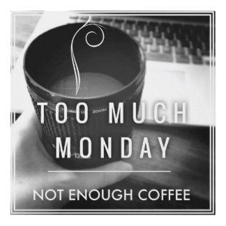 Demasiado lunes no bastante café cuadro