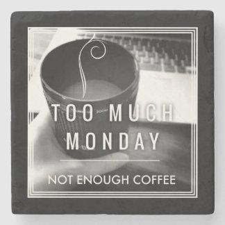 Demasiado lunes no bastante café posavasos de piedra