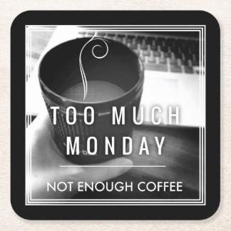 Demasiado lunes no bastante café posavasos desechable cuadrado