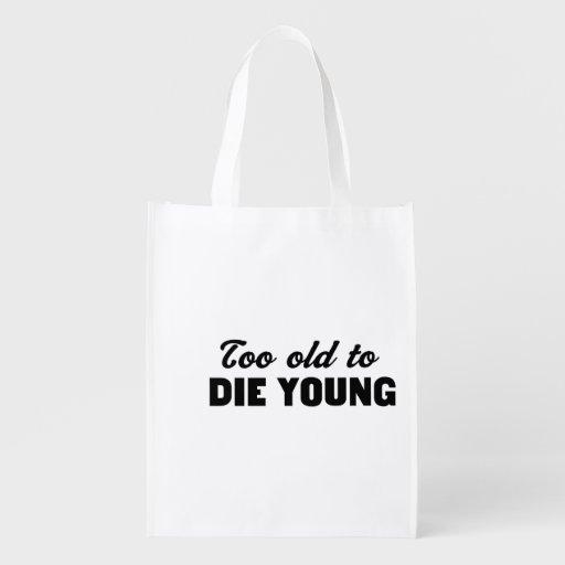 Demasiado viejo morir jóvenes bolsa para la compra
