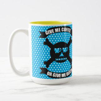 Déme el café o déme la taza de la muerte