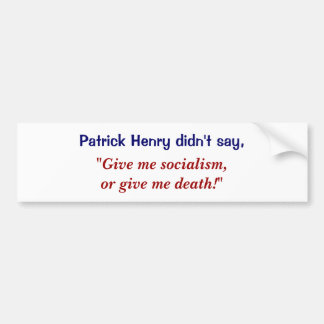Déme la libertad o déme la muerte - no al socialis pegatina para coche