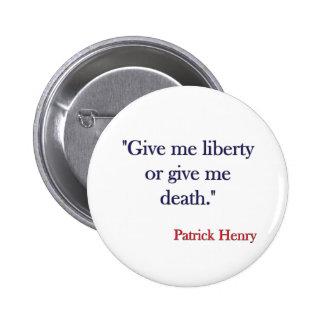 Déme la libertad o déme la muerte Patrick Henry Chapa Redonda De 5 Cm