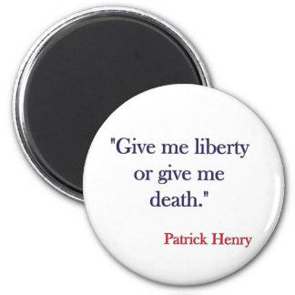 Déme la libertad o déme la muerte Patrick Henry Imán Redondo 5 Cm