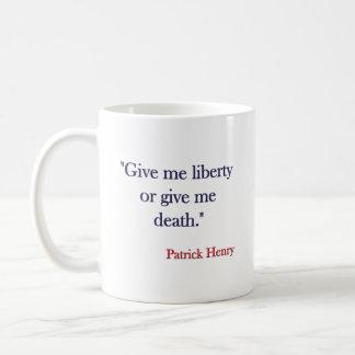 Déme la libertad o déme la muerte Patrick Henry Taza Clásica