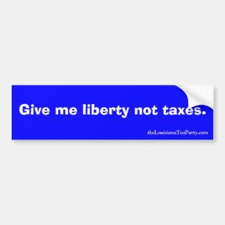 Déme los impuestos de la libertad no pegatina para coche